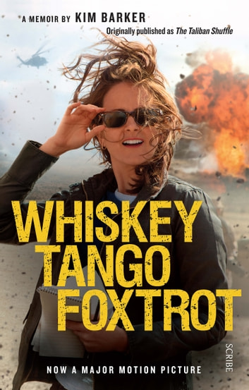 Whiskey Tango Foxtrot - strange days in Afghanistan and Pakistan ebook by Kim Barker