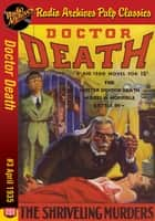 Doctor Death #3 The Shriveling Murders ebook by Harold Ward