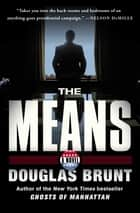 The Means ebook by Douglas Brunt