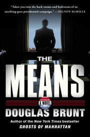 The Means - A Novel ebook by Douglas Brunt
