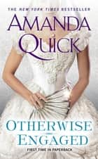 Otherwise Engaged ebook by Amanda Quick