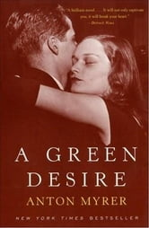 A Green Desire ebook by Anton Myrer