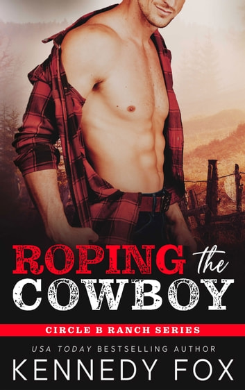 Roping the Cowboy ebook by Kennedy Fox