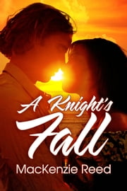 A Knight's Fall ebook by MacKenzie Reed