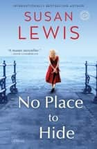 No Place to Hide - A Novel ebook by Susan Lewis