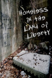 Homeless In The Land Of Liberty ebook by D.J. McCoy