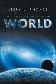The Tenth Wonder of the World ebook by Jerry L. Rhoads
