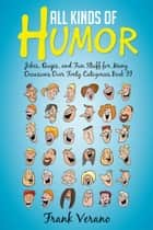 All Kinds of Humor ebook by Frank Verano