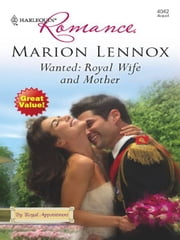 Wanted: Royal Wife and Mother ebook by Marion Lennox