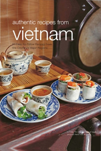 Authentic Recipes from Vietnam ebook by Trieu Thi Choi,Marcel Isaak