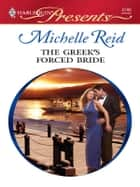 The Greek's Forced Bride ebook by Michelle Reid