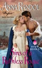 Sins of a Ruthless Rogue ebook by Anna Randol