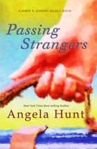 Passing Strangers eBook by Angela Hunt