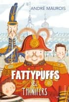 Fattypuffs and Thinifers ebook by Andre Maurois