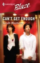Can't Get Enough ebook by Sarah Mayberry