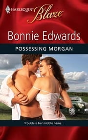 Possessing Morgan ebook by Bonnie Edwards