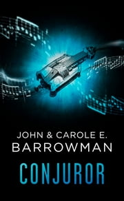 Conjuror - Orion Chronicles ebook by John Barrowman,Carole E. Barrowman