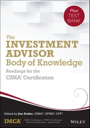The Investment Advisor Body of Knowledge + Test Bank - Readings for the CIMA Certification ebook by IMCA