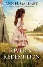 River to Redemption ebook by Ann H. Gabhart