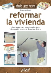 Reformar la vivienda ebook by Francesco Poggi