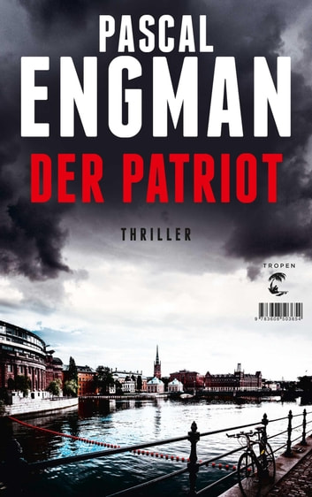 Der Patriot - Thriller ebook by Pascal Engman