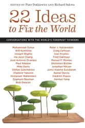 22 Ideas to Fix the World - Conversations with the World's Foremost Thinkers ebook by