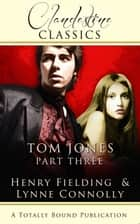 Tom Jones: Part Three ebook by Lynne Connolly