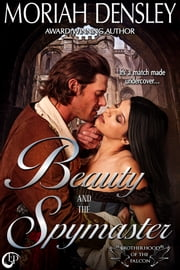 Beauty and the Spymaster ebook by Moriah Densley