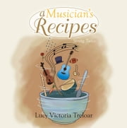 A Musician's Recipes - Strung Twice ebook by Lucy Victoria Treloar
