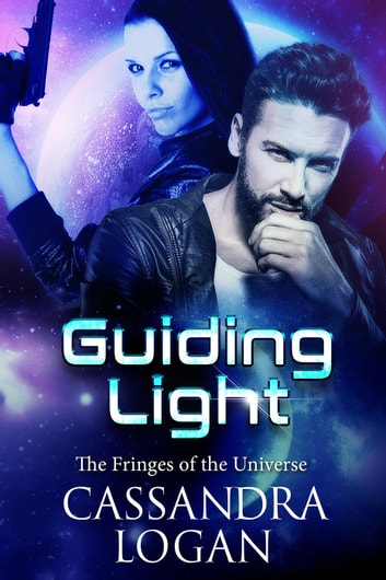 Guiding Light - The Fringes of the Universe, #1 ebook by Cassandra Logan