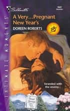 A Very...Pregnant New Year's ebook by Doreen Roberts