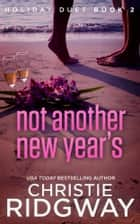 Not Another New Year's ebook by Christie Ridgway