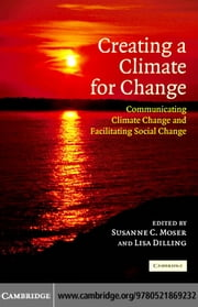 Creating a Climate for Change ebook by Moser,Susanne C.