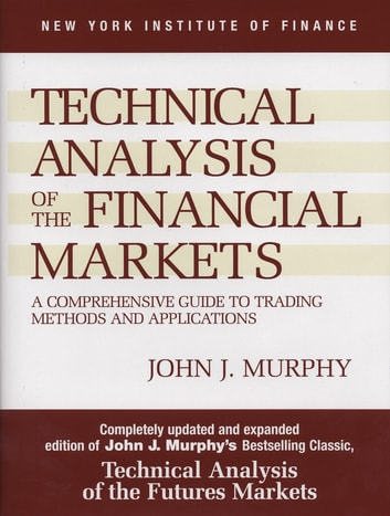 Technical analysis of the financial markets ebook by john j murphy technical analysis of the financial markets a comprehensive guide to trading methods and applications ebook fandeluxe Images