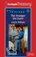 THE STRANGER SHE KNEW ebook by Gayle Wilson
