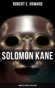 Solomon Kane - Complete Fantasy Collection