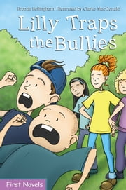 Lilly Traps the Bullies ebook by Brenda Bellingham,Clarke MacDonald