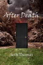 After Death ebook by Seth Thomas
