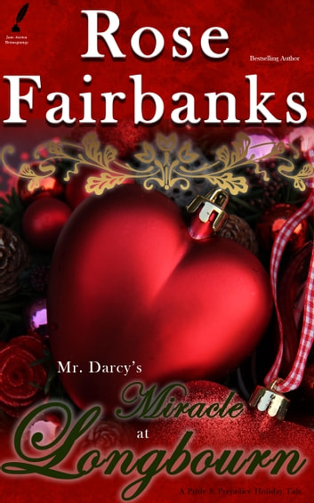 Mr darcys miracle at longbourn ebook di rose fairbanks mr darcys miracle at longbourn a pride and prejudice holiday tale ebook by rose fandeluxe Choice Image