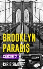 Brooklyn Paradis - Saison 2 ebook by Chris Simon