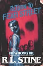 The Wrong Girl ebook by R.L. Stine