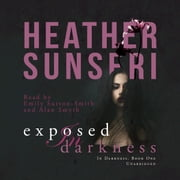 Exposed in Darkness audiobook by Heather Sunseri