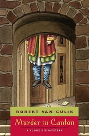 Murder in Canton - A Judge Dee Mystery ebook by Robert van Gulik