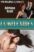 Complexities ebook by Adriana Kraft