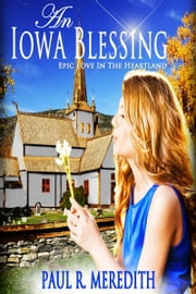 An Iowa Blessing ebook by Paul Meredith