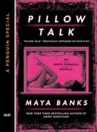 Pillow Talk ebook by Maya Banks