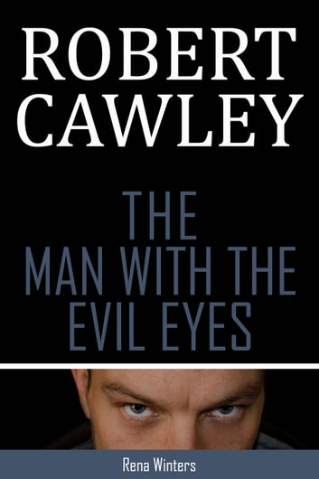 The Man with The Evil Eyes ebook by Robert M. Cawley
