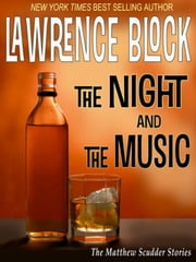 The Night and the Music - Matthew Scudder, #18 ebook by Lawrence Block