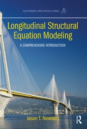 Longitudinal Structural Equation Modeling - A Comprehensive Introduction ebook by Jason T. Newsom