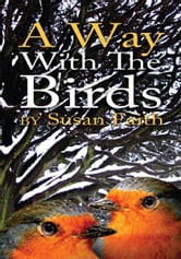 A Way With The Birds ebook by Susan Faith